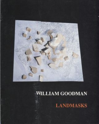 William Goodman; Landmasks. Art Exhibition Catalog