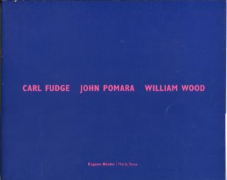 Carl Fudge John Pomara William Wood. Art Exhibition Catalog