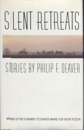 Silent Retreats; Stories by Philip F. Deaver. Philip F. Deaver