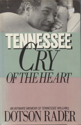 Tennessee Cry of the Heart. Dotson Rader