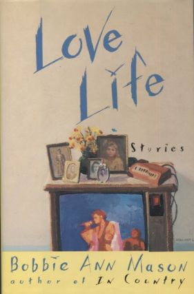 Love Life; Stories. Bobbie Ann Mason