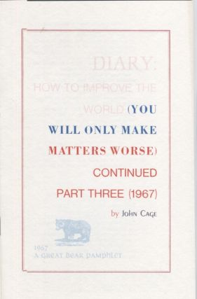 Diary: How to Improve the World (you will only made matters worse) Continued Part three (1967