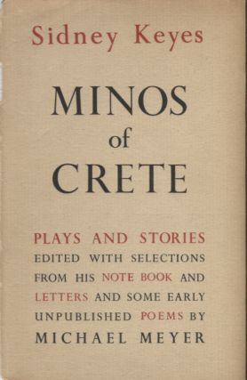 Minos of Crete; Plays and Stories Edited with Selections from his Notebook and some early...