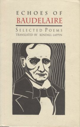 Echoes of Baudelaire; Selected Poems. Charles Baudelaire, Kendall Lappin
