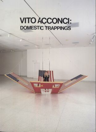Vito Acconci: Domestic Trappings. Vito Acconci, Ronald J. Onorato