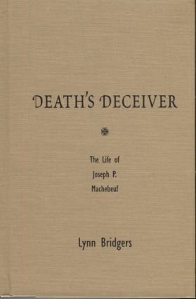 Death's Deceiver; The Life of Joseph P. Machebeuf. Lynn Brigers