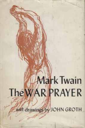 THE WAR PRAYER; With drawings by John Groth. MARK TWAIN