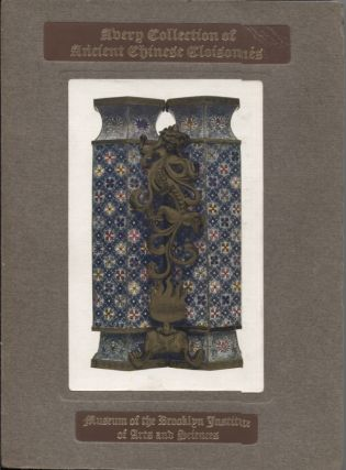 CATALOGUE OF THE AVERY COLLECTION OF ANCIENT CHINESE CLOISONNÉS. John Getz, Wm. H. Goodyear,...