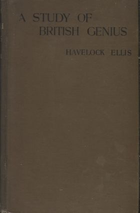 A STUDY OF BRITISH GENIUS. Havelock Ellis