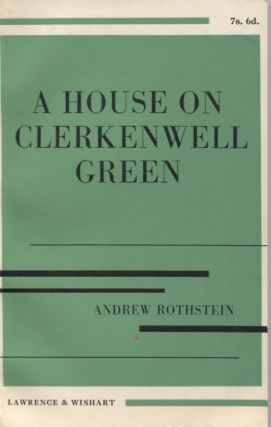 A HOUSE ON CLERKENWELL GREEN. Andrew Rothstein