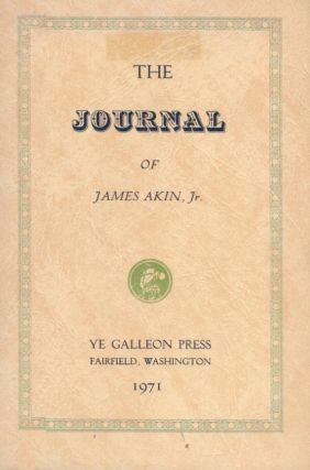 THE JOURNAL OF JAMES AKIN, JR. James Jr Akin
