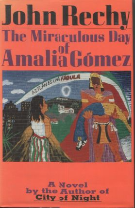 THE MIRACULOUS DAY OF AMALIA GÓMEZ. John Rechy