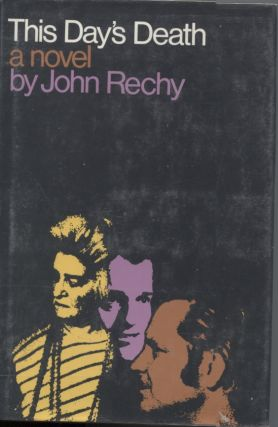 THIS DAY'S DEATH; A Novel. John Rechy