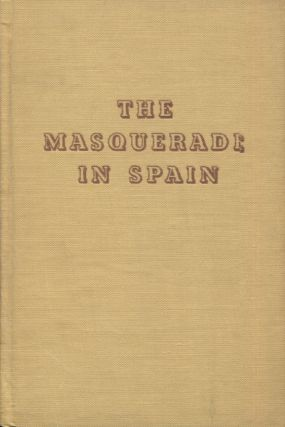 THE MASQUERADE IN SPAIN. Charles Jr Foltz