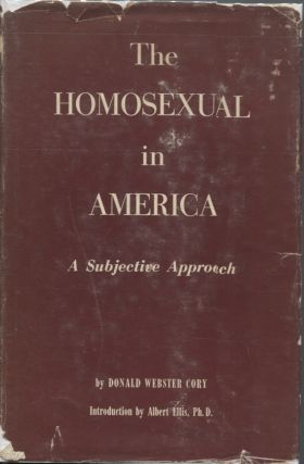 THE HOMOSEXUAL IN AMERICA; A Subjective Approach. Donald Webster Cory