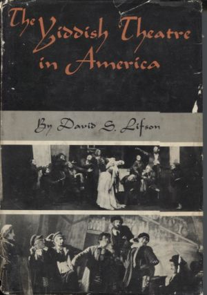 THE YIDDISH THEATER IN AMERICA. David S. Lifson