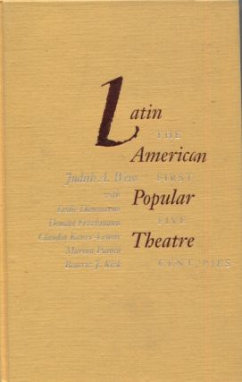 LATIN AMERICAN POPULAR THEATRE; The First Five Centuries