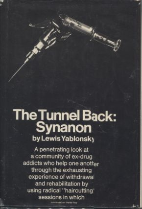 THE TUNNEL BACK: SYNANON. Lewis Yablonsky