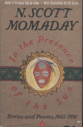 In the Presence of the Sun; Stories and Poems, 1961-1991. N. Scott Momaday
