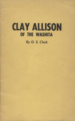 Clay Allison of the Washita. O. S. Clark