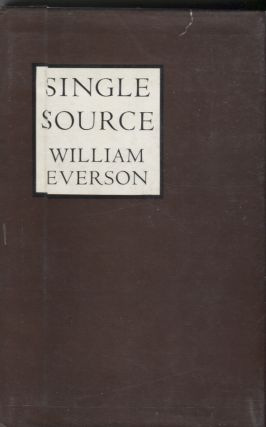 Single Source: The Early Poems of William Everson [1934-1940]. William Everson, Robert Duncan