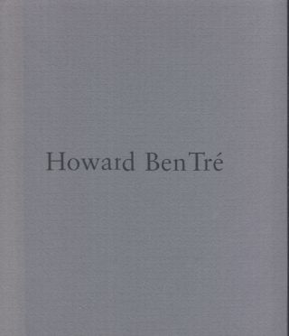 Howard Ben Tre: Vessels of Light. Howard . Ben Tre, Judd Tully, Exhibition catalog