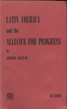 Latin America and the Alliance for Progress. Alonso. Trans. by Ursula Wasserman Aguilar