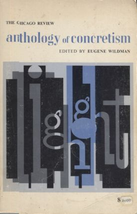 Chicago Review Anthology of Concretism, The. Eugene Wildman
