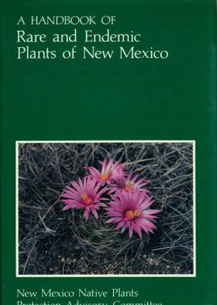 Handbook of Rare and Endemic Plants of New Mexico, A. New Mexico Native Plant Protection Advisory...