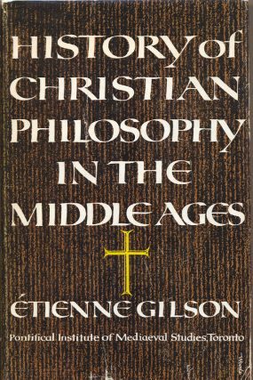 History of Christian Philosophy in the Middle Ages. Etienne Gilson