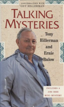Talking Mysteries: A Conversation With Tony Hillerman. Tony Hillerman, Ernie Bulow
