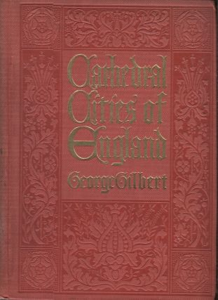 Cathedral Cities of England. George Gilbert