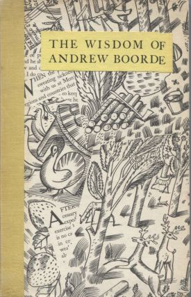 Wisdom of Andrew Boorde, The. Andrew. Edited Boorde, H. Edmund Poole